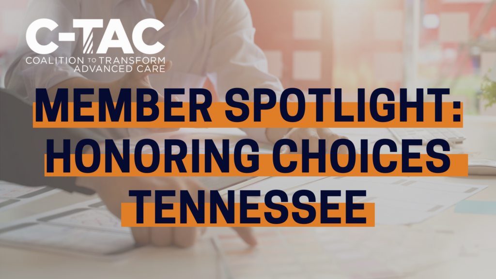 C-TAC Member Spotlight Graphic - Honoring Choices Tennessee